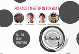 Polkadot Meetup in Tokyo #1 Community Launch!