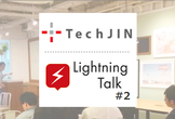 TechJIN~Lightning Talk #2  @TENJIN