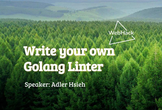 WebHack#33 Write your own Golang Linter