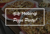 Mobingi Pizza Party!