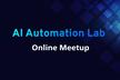 【Online】AI Automation Lab Meetup
