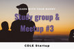 CDLE Startup - Study group & Meetup #3