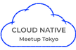 Cloud Native Meetup Tokyo #12 Graduated Project