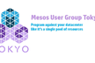 Mesos Meetup Tokyo #1