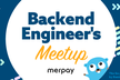 merpay Backend  Engineer Meetup #3