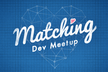 Matching Dev Meetup#1 - iOS / Android