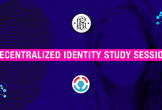 Decentralized Identity Study Session