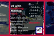 xR with Anything Meetup #06 ◤#xram81◢
