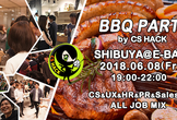 BBQ PARTY @SHIBUYA - CS HACK