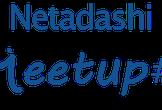 Netadashi Meetup #8