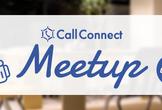 CallConnect Meetup vol.1