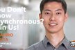 You don't know Asynchronous? Join us!