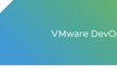VMware DevOps Meetup #5