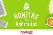 Bonfire Android #3