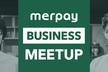 Merpay Business Meetup #3