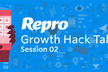 【最終増枠】Growth Hack Talks by Repro #2