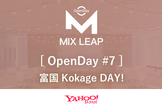 Mix Leap OpenDay #7 富国 Kokage DAY!