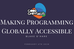 Making Programming Globally Accessible