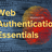 WebHack#13 Web Authentication Essentials @麻布十番