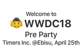 【好評につき増枠】WWDC Pre Party 2018 at Ebisu