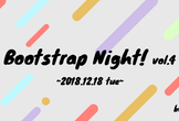 Bootstrap Night! vol.4