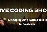 LIVE CODING SHOW: Azure/LINE Bot by Koki Miura