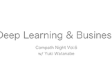 Compath Night Vol.6 Deep Learning & Business