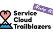 Service Cloud Trailblazers Meetup #07