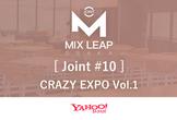 【振替開催】Osaka Mix Leap Joint #10 - CRAZY EXPO Vol.1