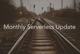 Monthly Serverless Update 2021/04