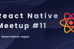 React Native Meetup #11