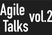 Agile Talks vol.2