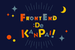 Frontend de KANPAI! #6-みんなのサービスづくり-