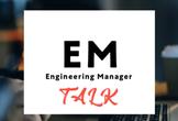 EM Talk #3 〜エンジニアの評価編〜