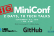 Big MiniConf Tech Talks Sponsored by GitHub - FREE