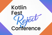 Kotlin Fest Reject Conference 2019 [非公式]