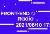 FRONT-END.AI Radio ep.3