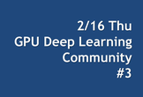 GPU Deep Learning Community #3