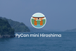 PyCon mini Hiroshima 2018