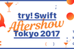 try! Swift Tokyo 2017 Aftershow