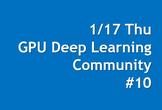 GPU Deep Learning Community #10