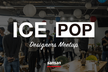 [ICE POP Vol. 4] –  ADOBE x ICE Designer Meet Up
