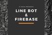 【初心者歓迎!千葉市川緊急開催】FirebaseでLINE BOTを作ろう【プログラミング体験】
