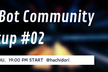 ChatBot Community Meetup #02