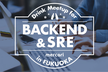 Mercari Meetup for Backend & SRE in Fukuoka