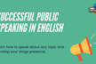 (人前で英語を話すコツ) Successful Public Speaking in English