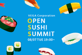 Open Sushi Summit #1(VEGA TECH)