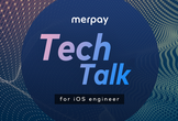 merpay Tech Talk for iOS Engineers