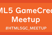 HTML5 GameCreator Meetup vol. 1