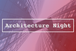 Architecture Night #1